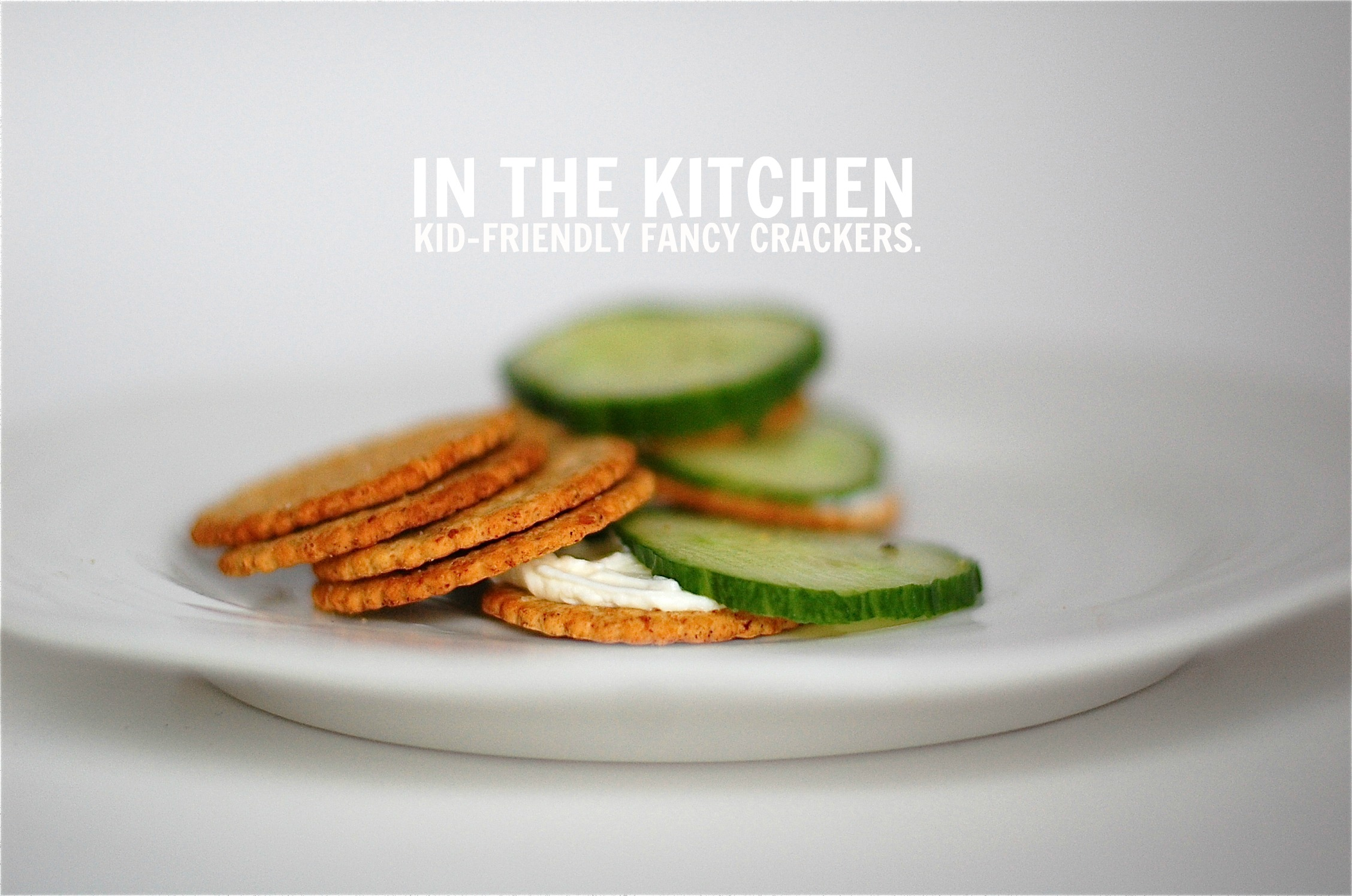 KITCHEN CRACKERS in the kitchen: kid friendly healthy & fancy crackers.
